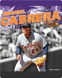 Awesome Athletes: Miguel Gabrera