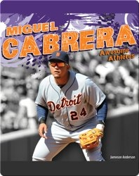 Awesome Athletes: Miguel Gabrera