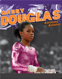 Awesome Athletes: Gabby Douglas