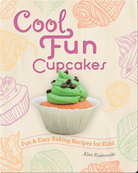 Cool Fun Cupcakes: Fun & Easy Baking Recipes for Kids!