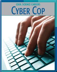 Cool Science Careers: Cyber Cop