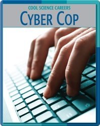 Cool Science Careers: Cyber Cop