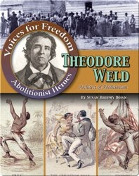 Theodore Weld: Architect of Abolition