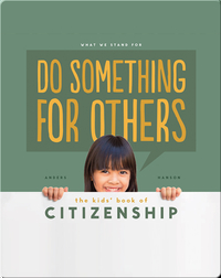 Do Something for Others: The Kids' Book of Citizenship