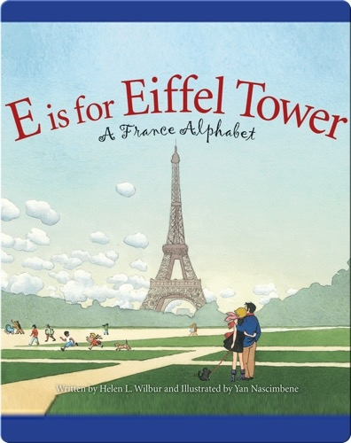 E is for Eiffel Tower: A France Alphabet