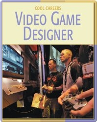 Cool Careers: Video Game Designer