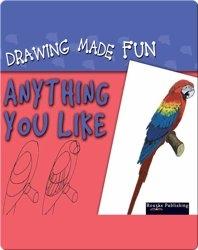 Drawing Made Fun: Anything You Like