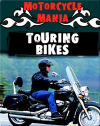 Motorcycle Mania: Touring Bikes