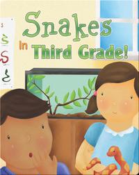 Snakes In Third Grade!