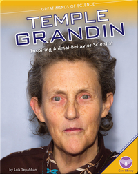 Temple Grandin: Inspiring Animal-Behavior Scientist
