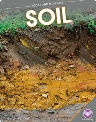 Rocks and Minerals: Soil