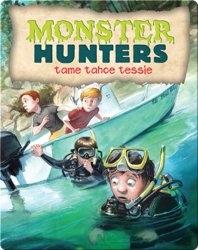 Monster Hunters Tame Tahoe Tessie