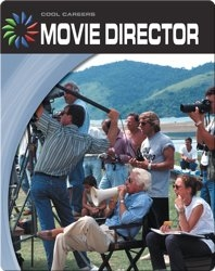 Cool Careers: Movie Director
