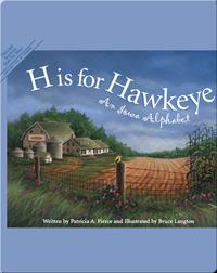 H is for Hawkeye: An Iowa Alphabet