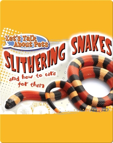 Let's Talk About Pets: Slithering Snakes
