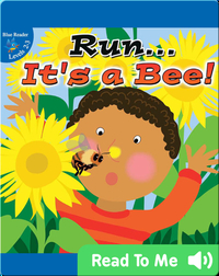 Run... It's A Bee!