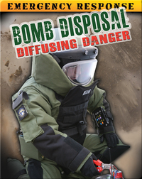 Bomb Disposal: Diffusing Danger