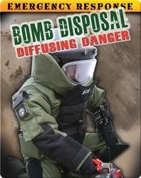 Bomb Disposal: Diffusing Danger