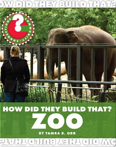 How Did They Build That? Zoo