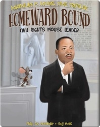 Homeward Bound: Civil Rights Mouse Leader Book #6