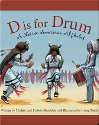 D Is for Drum: A Native American Alphabet