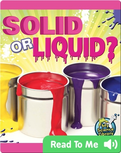 Solid or Liquid?