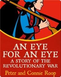 An Eye for an Eye: A Story of the Revolutionary War