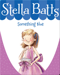 Stella Batts #6: Something Blue