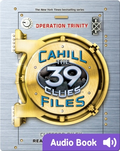 The 39 Clues: The Cahill Files, Book #1: Operation Trinity