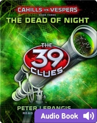 The 39 Clues: Cahills vs. Vespers Book #3: The Dead of Night