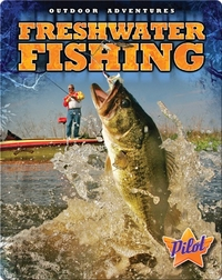 Outdoor Adventures: Freshwater Fishing