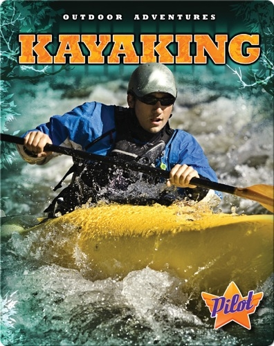Outdoor Adventures: Kayaking