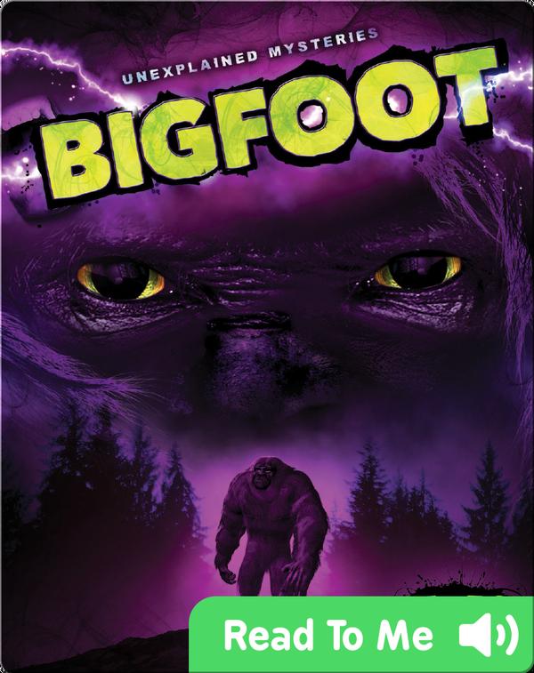 Unexplained Mysteries: Bigfoot