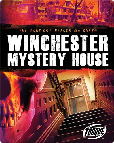 The Scariest Places on Earth: Winchester Mystery House
