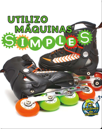 Utilizo Máquinas Simples (I Use Simple Machines)