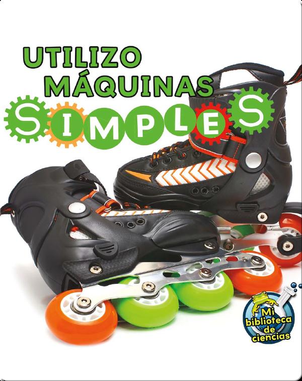 Utilizo Máquinas Simples (I Use Simple Machines)