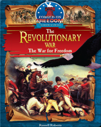 The Revolutionary War: The War for Freedom