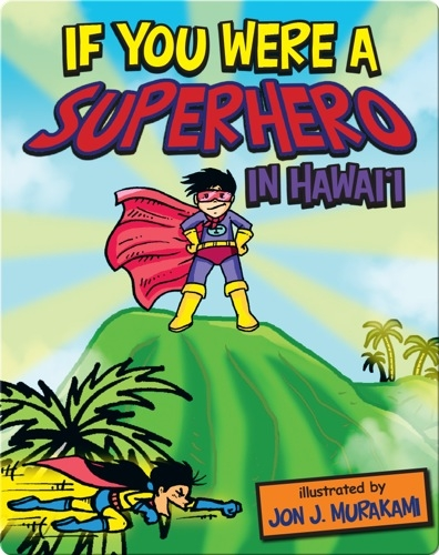 If You Were a Superhero in Hawaii