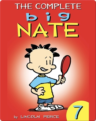 The Complete Big Nate #7