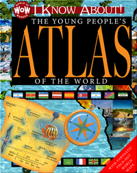 I Know About! The Young People's Atlas of the World