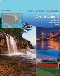 Eastern Great Lakes: Indiana, Michigan, Ohio