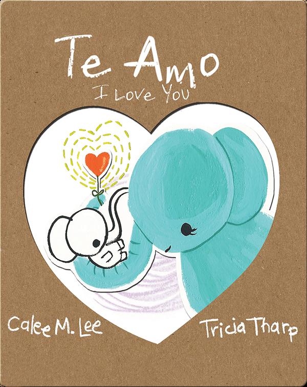 Te Amo / I Love You