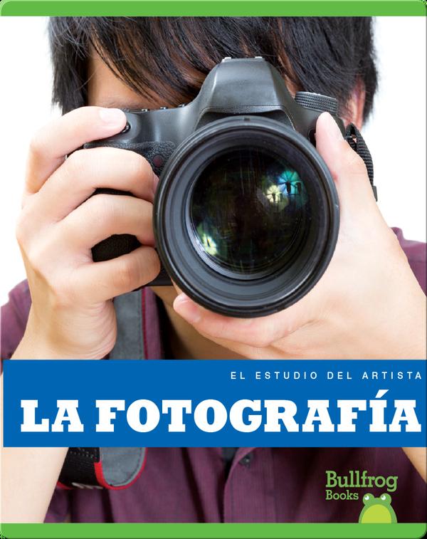 La fotografía (Photography)