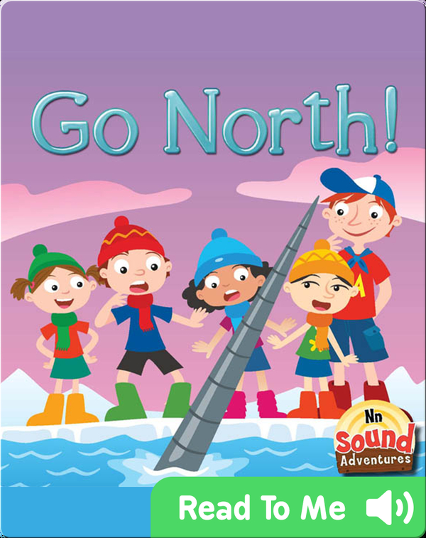 Go North!