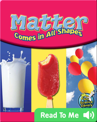 Matter Comes In All Shapes