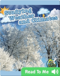 Studying Weather and Climates