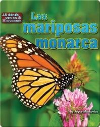 Las mariposas monarca (butterflies)