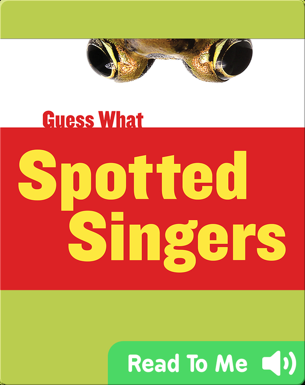 Spotted Singers