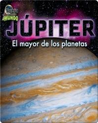 Júpiter: El mayor de los planetas