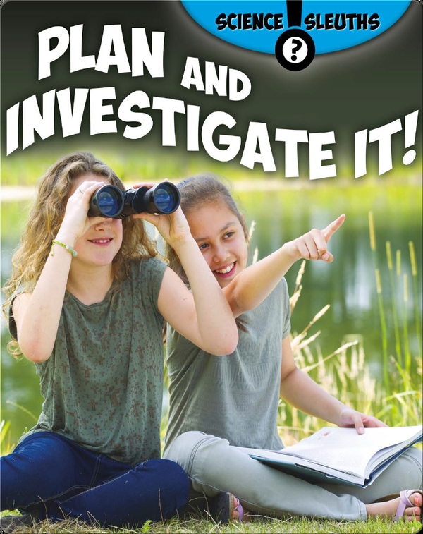 Plan and Investigate It!